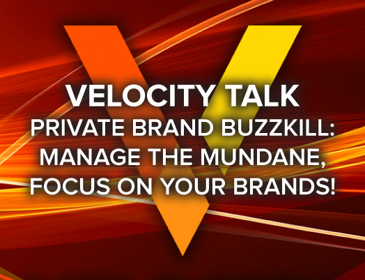VELOCITY TALK: Private Brand Buzzkill - Join the Conversation! background